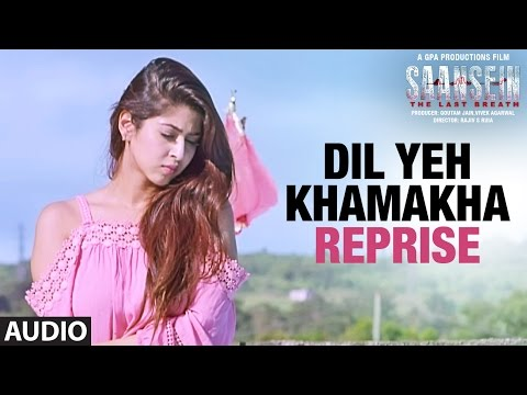 DIL YEH KHAMAKHA Reprise Full Audio Song | SAANSEI