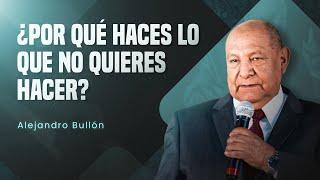 Video Pastor Bullón - ¿Por qué haces lo que no quieres hacer? MP3, 3GP, MP4, WEBM, AVI, FLV Maret 2019
