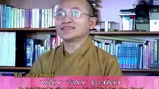 Vẫy tay chào (25/08/2008) - TT. Thích Nhật Từ