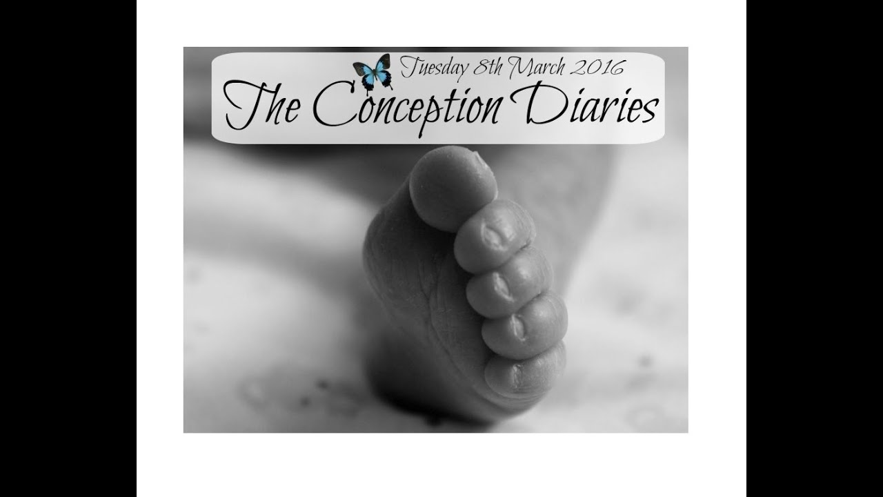 The Conception Diaries 8th March 2016