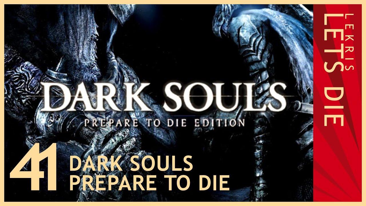 Let's Die - Dark Souls #41 - Der schwarze Ritter