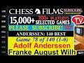 Anderssen: 140 Best Games (#78 of 140): Adolf Anderssen vs. Franke August Wilhelm
