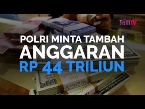 Polri Minta Tambahan Rp 44 Triliun
