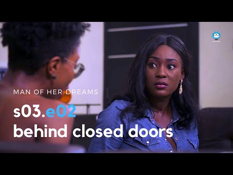 MAN OF HER DREAMS: S03E02 – Behind Closed Doors