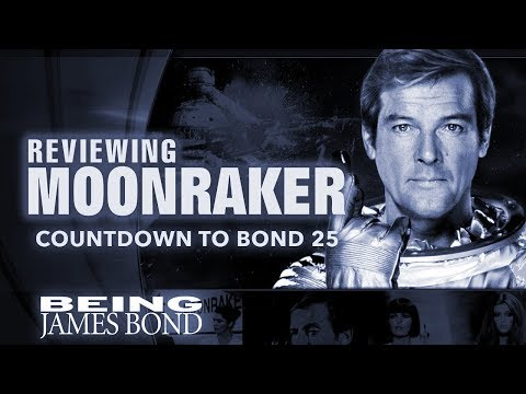 Reviewing 'Moonraker': The Countdown to Bond 25