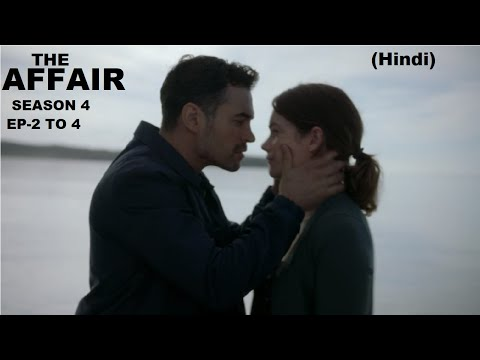 The Affair Season 4 Ep-2 to 4 Explained in Hindi | Web Series Story Xpert
