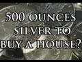 500 oz Silver To Buy A House? - Mike Maloney - Silver vs Real Estate