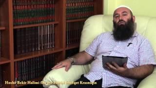 Hoxhë Bekir Halimi flet për Hoxhë Shefqet Krasniqin