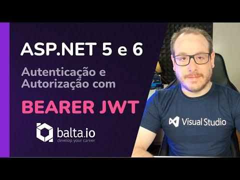 ASP.NET 5 e 6 - Autenticação e Autorização com Bearer e Token JWT!