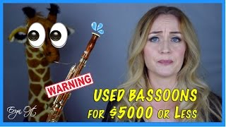 USED BASSOONS for $5000 or LESS: What to Watch Out For