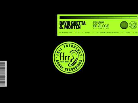 David Guetta & MORTEN - Never Be Alone (feat Aloe Blacc)