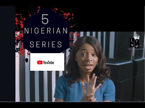 5 NIGERIAN SERIES YOU MUST WATCH