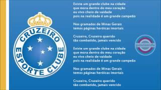 Hino Oficial Cruzeiro E.C. da cidade de Belo Horizonte, Minas Gerais.Hino da Raposa, Hino do Zeiro, Hino do Palestra MineiroAutor: Jadir AmbrósioSite: http://www.cruzeiro.com.br