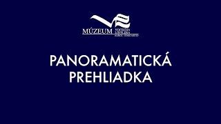 Panoramatická prehliadka STÁLEJ EXPOZÍCIE A PAMÄTNEJ IZBY VOJTECHA LÖFFLERA