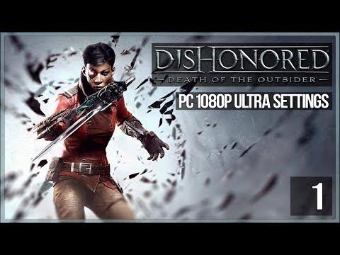 Начало игры! ● Злой Dishonored: Death of the Outsider #1 (видео)