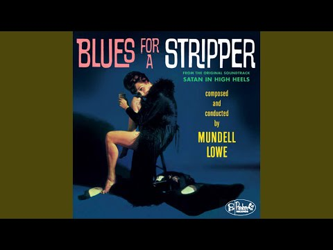 Mundell Lowe – Blues For A Stripper (Full Album)
