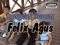 Felix - Lagu Dangdut Dusun Felix Agus