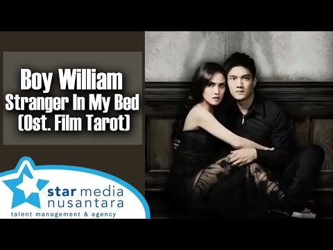 Boy William - Stranger In My Bed (Ost. Film Tarot)