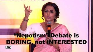 बॉलीवुड  अभिनेत्री विद्या बालन का कहना है कि  ,   बॉलीवुड में  काफी दिनों से चल रही भाई भतिजावाद की  बहस से वो बोर हो चुकी हैं  ,   और इस पर अपनी राय देने में उन्हें कौई दिलचस्पी नही है। Subscribe to Khabar Filmy Now - http://goo.gl/8CGyTZ LIKE  COMMENT  SHARE