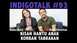Video Didi Hantu Anak Korban Tabrakan - IndigoTalk #93 Billy Christian Ridha Nara MP3, 3GP, MP4, WEBM, AVI, FLV Maret 2019