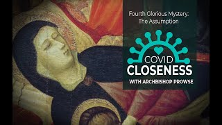 COVID Closeness: The Fourth Glorious Mystery