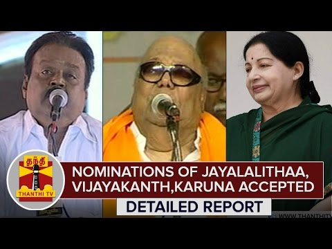 Nominations-of-Jayalalithaa-Vijayakanth-Karunanidhi-M-K-Stalin-Accepted--Thanthi-TV