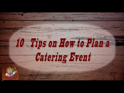 10 Tips on How to Plan a Catering Event - Episode 1