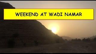 Weekend at Wadi Namar !