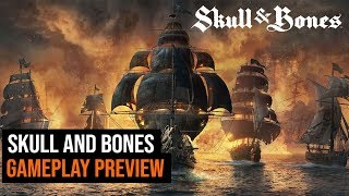 Skull and Bones Gameplay Preview