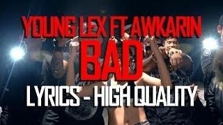 Young Lex ft AwKarin  -  BAD LYRICS