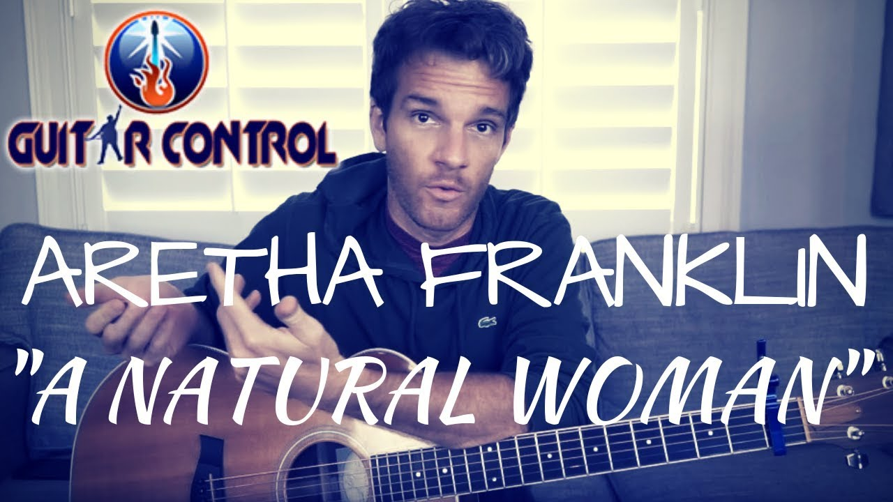 Acoustic Guitar Lesson On Aretha Franklin's Natural Woman – Easy Acoustic Arrangement