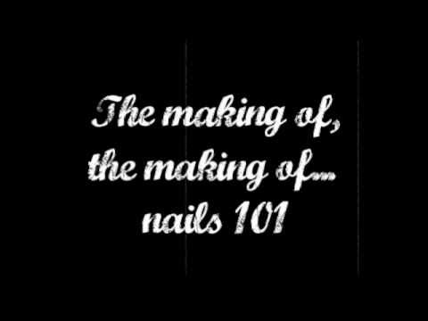 The making of Nails 101
