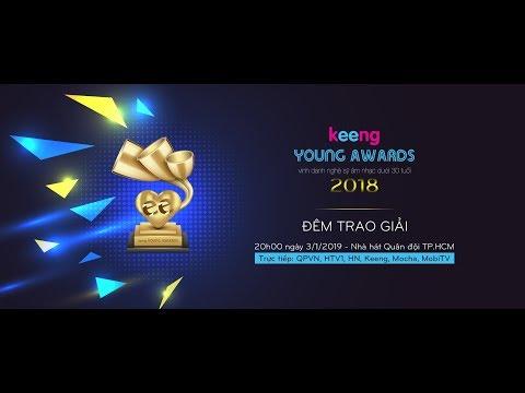TRỰC TIẾP: Lễ Trao Giải Âm Nhạc Keeng Young Awards 2018