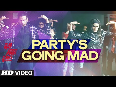 Exclusive: Party's Going Mad Video Song - Mad About...