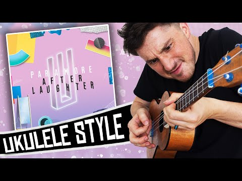 Paramore Ukulele Style ( After Laughter ) FULL ALBUM