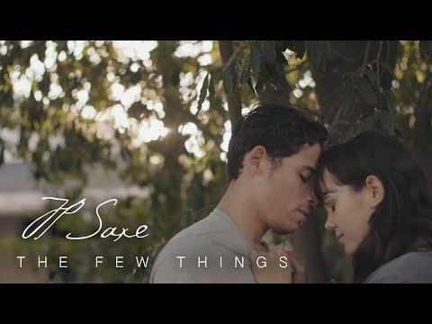 JP Saxe - The Few Things (a short film)