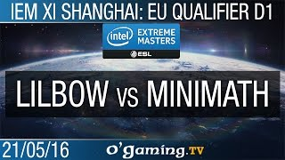 Lilbow vs MiNiMaTh - IEM XI Shanghai: Europe Qualifier - Day 1