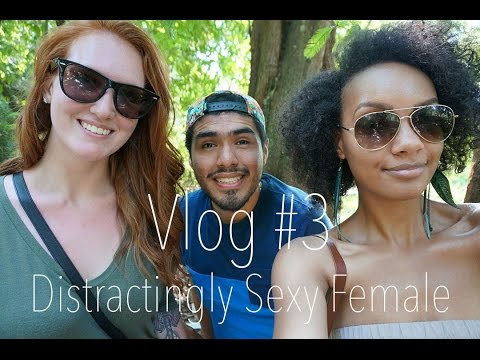 Distractingly Sexy Female   VLOG