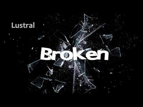 Lustral - Broken (Dousk Remix)