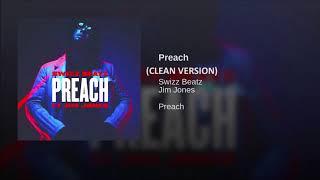 Preach (CLEAN VERSION) Jim Jones Ft Swizz Beatz