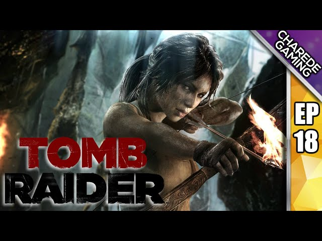 Tomb Raider Charede Plays - The Well of Tears - Part 18
