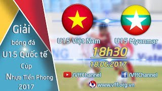 Video FULL   U15 VIỆT NAM ( 0-0 ) U15 MYANMAR   GIẢI BÓNG ĐÁ QUỐC TẾ U15 - CÚP NHỰA TIỀN PHONG 2017 MP3, 3GP, MP4, WEBM, AVI, FLV Desember 2017