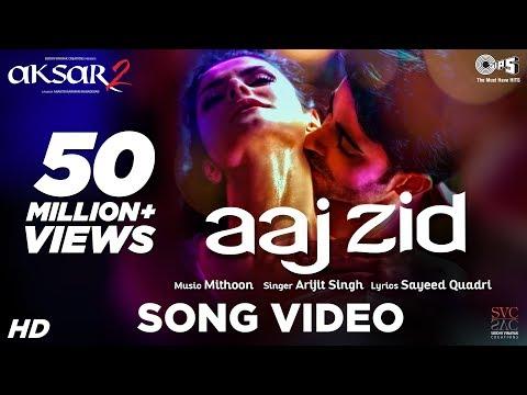 Aaj Zid Song Video - Aksar 2 | Hindi Song 2017 | A