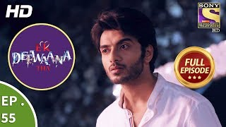 Ek Deewaana Tha - Ep 55 - Full Episode - 5th January, 2018