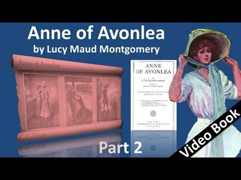 Part 2 - Anne of Avonlea Audiobook by Lucy Maud Montgomery (Chs 12-20)