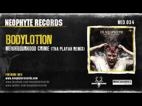 Bodylotion - Neighbourhood Crime (Tha Playah Remix)