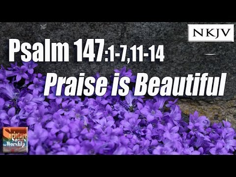 Psalm 147:1-7, 11-14 Song