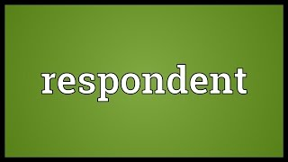 Video shows what respondent means. person who answers for the defendant in a case before a court. In some legal systems,...