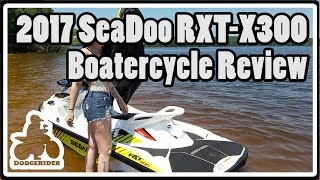 2. 2017 SeaDoo RXT-X300 - Boatercycle Review