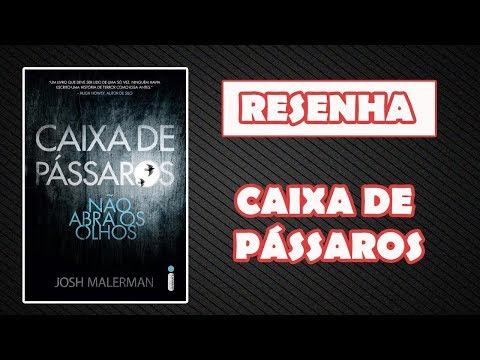LIVRO - CAIXA DE PÁSSAROS (JOSH MALERMAN)